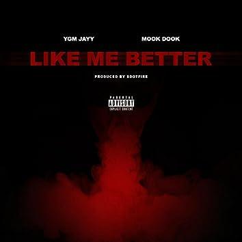 Like Me Better