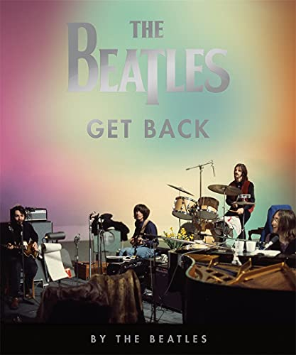 Compare Textbook Prices for The Beatles: Get Back  ISBN 9780935112962 by Beatles, The,Harris, John,Russell, Ethan,McCartney, Linda,Kureishi, Hanif,Jackson, Peter