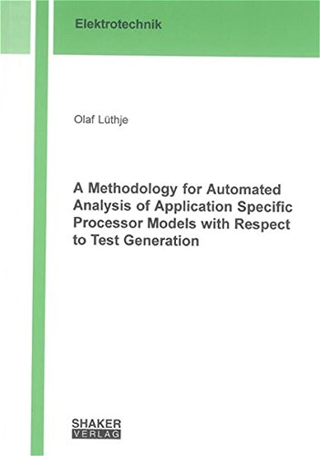 A Methodology for Automated Analysis of Application Specific Processor Models with Respect to Test Generation