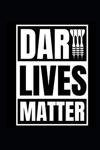 Dart Lives Matter: 6 x 9 Dart Journal with a Power List of the Day for 100 days also with a Power Workout Planner. Be thankful, eat well, train hard, ... your goals, your successes, your feelings.