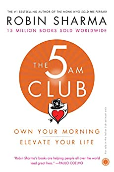 The 5 AM Club by [Robin Sharma]