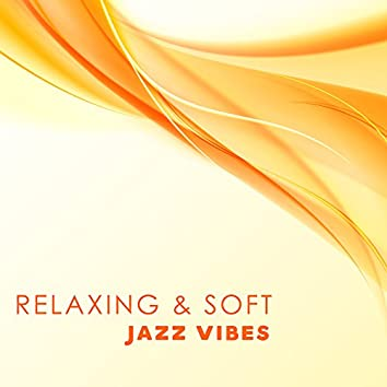 Relaxing & Soft Jazz Vibes