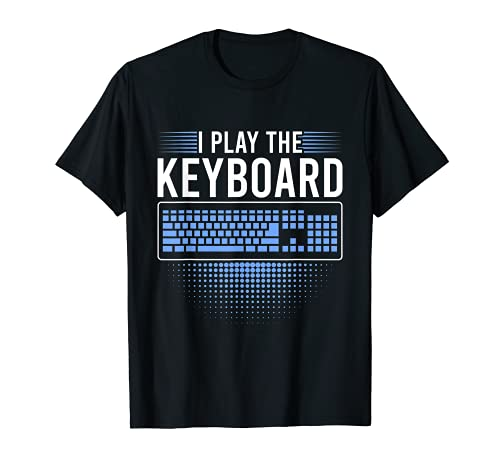 I Play The Keyboard Funny Programming Computer T-Shirt