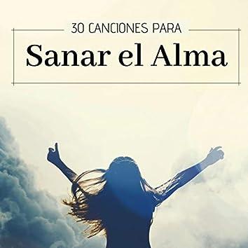 30 Canciones para Sanar el Alma: Música Instrumental Espiritual con Sonidos Naturales