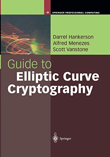 Guide to Elliptic Curve Cryptography (Springer Professional Computing)