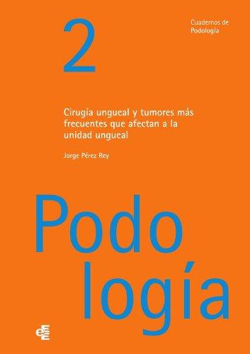 Cirugía ungueal (Cuadernos de podología clíncia nº 2)