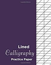 Lined Calligraphy Practice Paper: Calligraphy Practice Paper Workbook: Handwriting And Hand Lettering Practice Notepad Slanted Grid Paper Calligraphy  For Beginners ( Slanted Calligraphy Paper) Vol 3.
