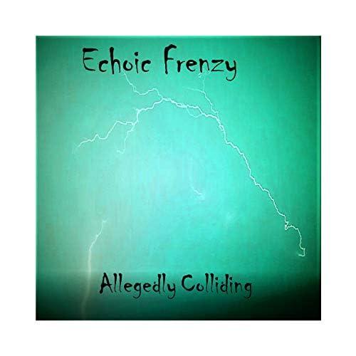 Echoic Frenzy
