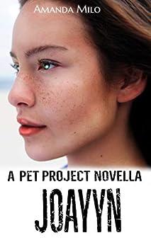 The Pet Project: JoAyyn--a Raised in Alien Captivity Romance by [Amanda Milo]