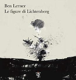 Le figure di Lichtenberg (Controcielo) (Italian Edition) by [Ben Lerner, Damiano Abeni, Moira Egan]