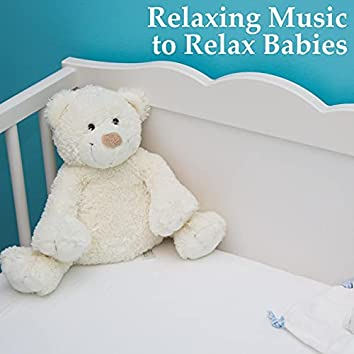 Relaxing Music to Relax Babies for Bath Time and Baby Shower