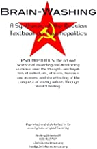 Brain-Washing: A Synthesis of the Russian Textbook on Psychopolitics
