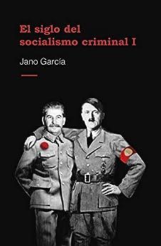 El siglo del socialismo criminal PDF EPUB Gratis descargar completo
