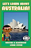 Let's Learn About AUSTRALIA! - History books for children! Learn about AUSTRALIAN Heritage! Perfect for homeschool or home education!: Kid History: Teaching Children Around The World Book Series!