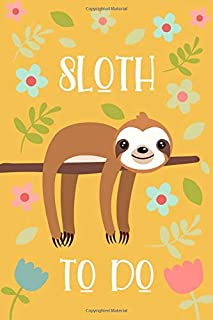 Sloth To Do: Bright Sloth Themed To-Do List Notebook - Daily Prioritized Task Checklist - Planner for Organizing and Tracking Personal or Business Activities (Getting Stuff Done)
