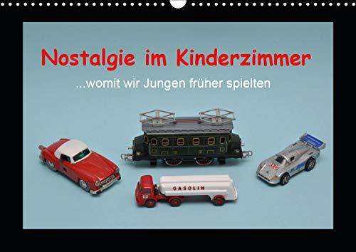 Nostalgie im Kinderzimmer - womit wir Jungen früher spielten (Wandkalender 2021 DIN A3 quer)