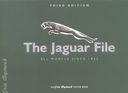 The Jaguar File: All Models Since 1922 3rd (third) Revised Edition by Dymock, Eric published by Dove Publishing (2004)