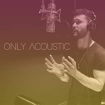 Only Acoustic