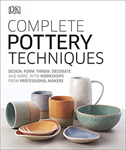 Complete Pottery Techniques: Design, Form, Throw, Decorate and More, with Workshops from Professional Makers (Artists Techniques) (English Edition)
