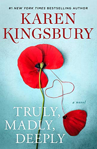 Truly, Madly, Deeply: A Novel (The Baxter Family) by [Karen Kingsbury]
