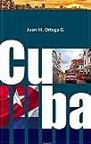 Cuba: Jirones de mi Cuba bienamada