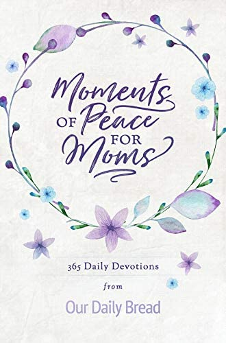 Moments of Peace for Moms 365 Daily Devotions from Our Daily Bread product image