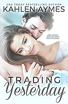 Trading Yesterday: A Second-Chance Standalone, Secret Baby, Love Triangle, Sports Romance. (Trading Yesterday #1) by [Kahlen Aymes]