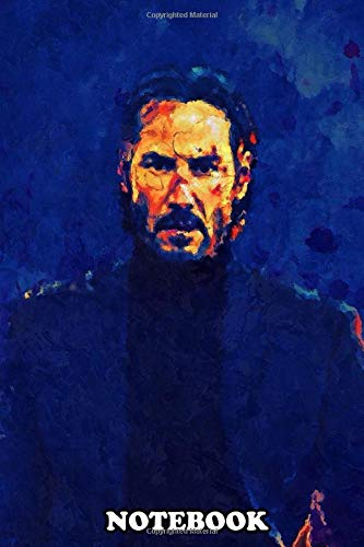 Notebook: John Wick Canvas Paintings , Journal for Writing, College Ruled Size 6