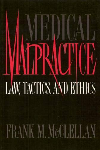 Compare Textbook Prices for Medical Malpractice: Law, Tactics, and Ethics  ISBN 9781566390668 by Mcclellan, Frank