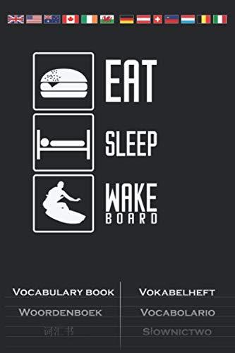 Eat Sleep Wakeboard Vokabelheft: Vokabelbuch mit 2 Spalten für Fans des Wassersports