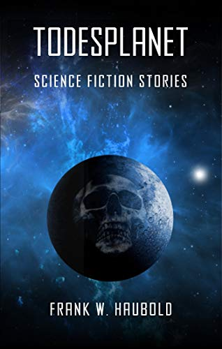 Todesplanet: Science Fiction Stories
