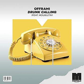 Drunk Calling (feat. Mougleta)