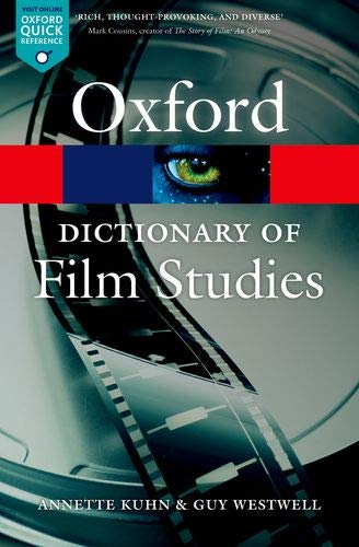 Kuhn, A: A Dictionary of Film Studies (Oxford Paperback Reference)