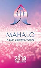 Mahalo: A Daily Gratitude Journal 2018