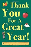 Thank You For A Great Year!: A Teacher Appreciation Fill-In-The-Blank Memory Book and End of the Year Gift To Your Favorite Teacher