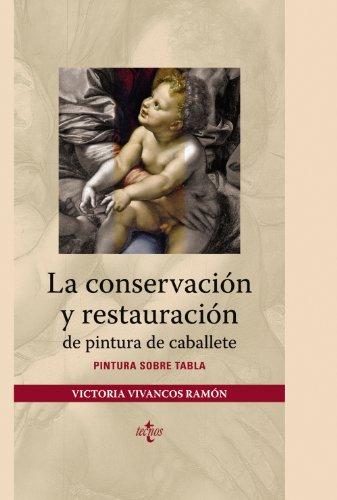 La conservación y restauración de pintura de caballete: Pintura sobre tabla (Ventana Abierta)