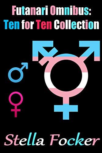 Futanari Omnibus: Ten for Ten Collection: Futa x Male/Futa x Female Collection (English Edition)