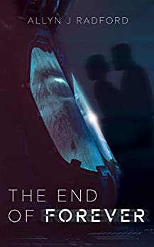 [Allyn J Radford]のThe End of Forever (English Edition)
