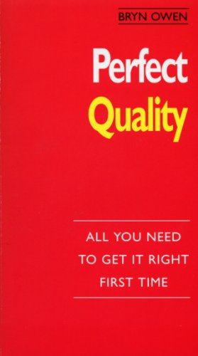 Perfect Quality: :All You Need to Get it Right First Time (The perfect series) (English Edition)