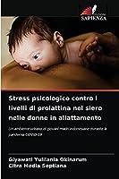 Stress psicologico contro i livelli di prolattina nel siero nelle donne in allattamento