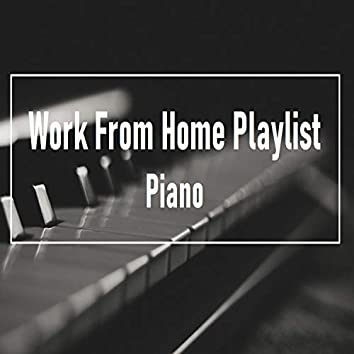 The Work From Home Playlist: Piano