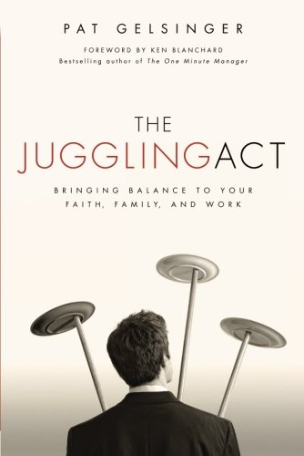 Compare Textbook Prices for The Juggling Act: Bringing Balance to Your Faith, Family, and Work New Edition ISBN 9781434768742 by Gelsinger, Pat
