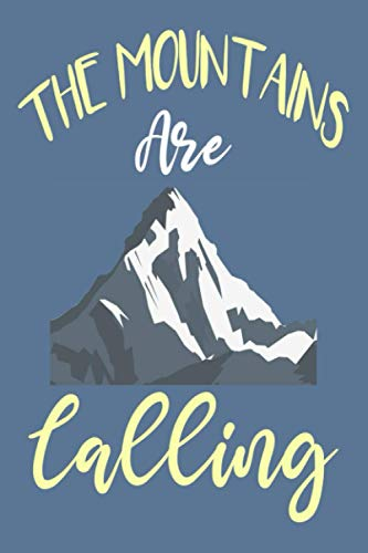 The Mountains Are Calling: Lined Journal For Taking Notes, Cute Notebook For Snowboarders Campers Or Hikers, Funny Outdoor Lover Gifts For Men Women Girls And Boys.