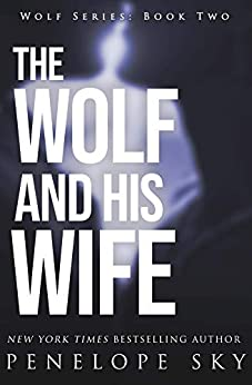 The Wolf and His Wife (Wolf Series Book 2) by [Penelope Sky]