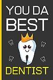 You Da Best Dentist: Dentist Gifts: Funny Novelty Lined Notebook / Journal (6 x 9)