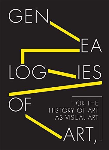 Genealogies of Art, or the History of Art as Visual Art