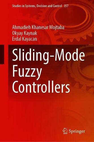 Sliding-Mode Fuzzy Controllers (Studies in Systems, Decision and Control, 357, Band 357)
