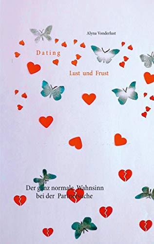 Dating Lust und Frust: Der ganz normale Wahnsinn bei der Partnersuche