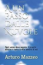 Permalink to A un passo dalle Nuvole: Ogni uomo deve seguire il proprio destino è tutto scritto dentro di noi PDF