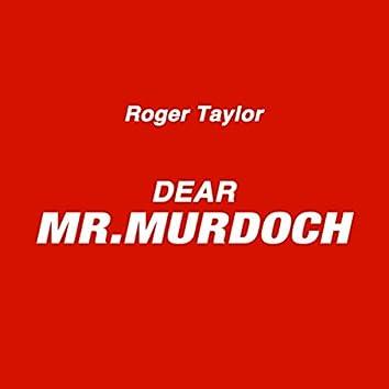 Dear Mr. Murdoch